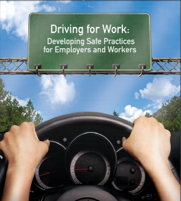Picture of Driving for Work; Developing Safe Practices for Employers and Workers
