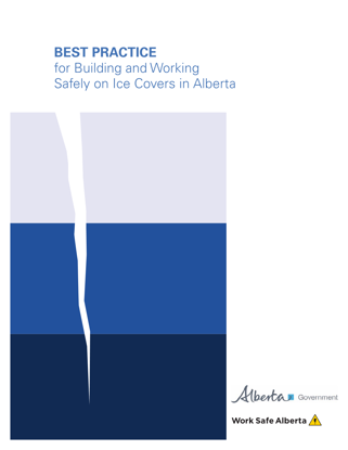 Picture of Best Practices for Building and Working Safely on Ice Covers in Alberta