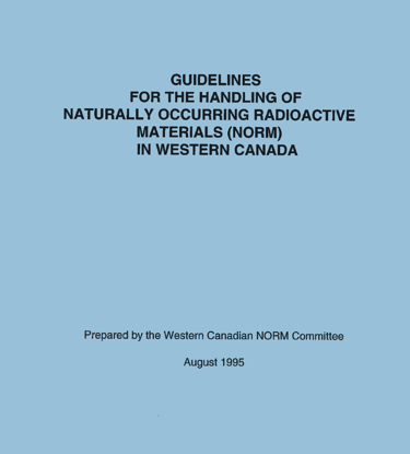 Picture of Guidelines for the Handling of Naturally Occurring Radioactive Materials in Western Canada