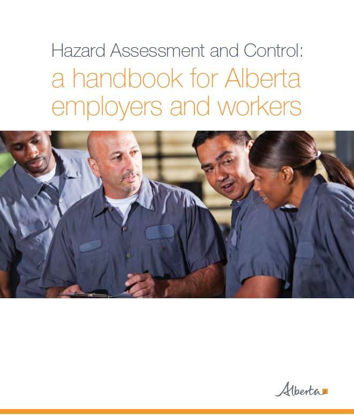 Picture of A handbook for Alberta employers and workers: Hazard Assessment and Control