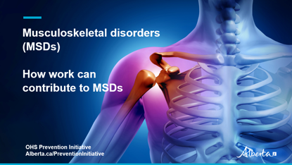 Picture of MSD video 3: Overview on the ways that work can contribute to musculoskeletal disorders